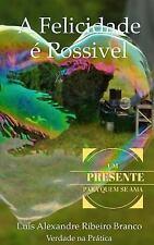 A Felicidade é Possível by Luis Alexandre Branco (2015, Paperback)