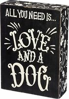 "ALL YOU NEED IS... LOVE AND A DOG Wooden Box Sign 5"" x 7"", Primitives by Kathy"