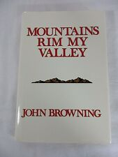 Mountains Rim My Valley A Lean Anthology by John Browning Firearms Guns