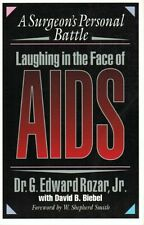 Laughing in the Face of AIDS: A Surgeons Personal Battle by G. Edward Rozar, Da