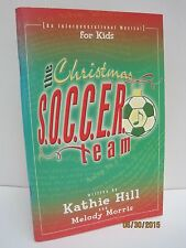 The Christmas S.O.C.C.E.R. Team: An International Musical for Kids by Kathy Hill