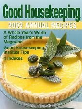 Good Housekeeping Annual Recipes 2002 by Good Housekeeping Editors and Oxmoor...