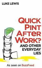 Quick Pint After Work?: And Other Everyday Lies, Lewis, Luke, New condition, Boo
