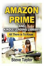 Amazon Prime and Kindle Lending Library: All There Is To Know by Steve Taylor