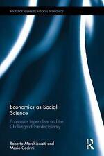 ECONOMICS AS SOCIAL SCIENCE - MARCHIONATTI, ROBERTO/ CEDRINI, MARIO - NEW HARDCO