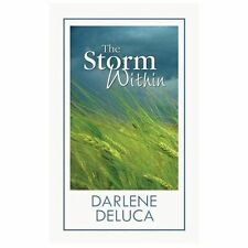 The Storm Within : A Women of Whitfield Novel by Darlene Deluca (2013,...