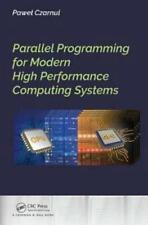 Parallel Programming for Modern High Performance Computing Systems by Pawel C...