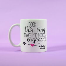 Personalised Engagement coffee mug ~ does this ring make me look engaged?
