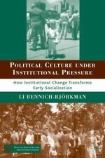 Political Culture under Institutional Pressure: How Institutional Change Transfo