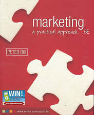 Marketing: A Practical Approach by Peter Rix 9780074717516