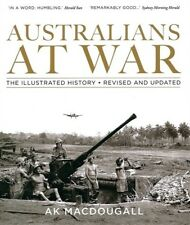 Australians At War: The Illustrated History By A.K. MacDougall (Hardcover, 2012)