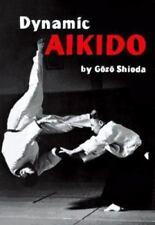 Dynamic Aikido by Gozo Shioda - Paperback - NEW