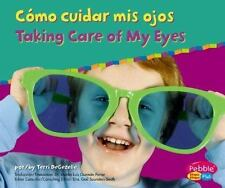 Como cuidar mis ojos / Taking Care of My Eyes (Cuido mi salud / Keeping Healthy