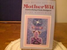 A BOOK/GUIDE TO HEALING AND PSYCHIC DEVELOPMENT. MOTHER WIT BY DIANE MARIECHILD