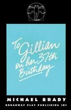 To Gillian On Her 37th Birthday, , Michael Brady, Very Good, 2011-08-15,