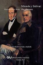Miranda y Bolivar. DOS Visiones by Giovanni Meza Dorta (2015, Paperback)