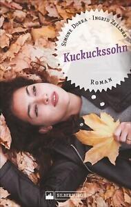 Kuckuckssohn- Roman- Simone Dora, Ingrid Zellner
