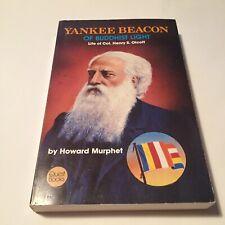 Yankee Beacon of Buddhist light - Life of Henry S. Olcott by Howard Murphet