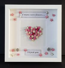 """☆☆Handmade """"If mums were flowers I'd pick you"""" Box Frame Mothers Day Gift ☆☆☆"""