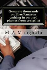 Generate Thousands on Ebay/Amazon Cashing in on Used Phones from Craigslist :...