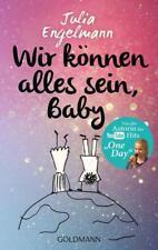 Wir können alles sein, Baby von Julia Engelmann, UNGELESEN