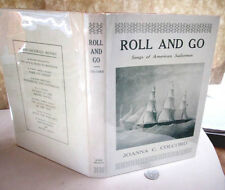 ROLL & GO;SONGS Of AMERICAN SAILORMEN,1924,Joanna C. Colcord,1st Ed,Illust,DJ