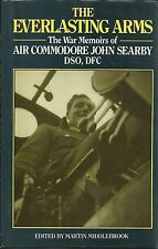 The Everlasting Arms: The War Memoirs of Air Commodore John Searby