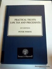 Good, Practical Trusts: Law, Tax and Precedents, White, Peter, Book