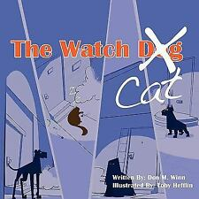 The Watch Cat : A Kids Book about an Ordinary Housecat That Stops a Robbery...