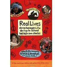 Real Lives: Eleven Teenagers Who Don't Go to School Tell Their Own Stories