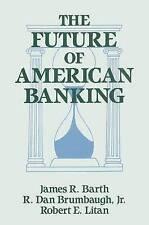 The Future of American Banking (Columbia University Seminars) by