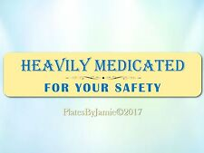 "HEAVILY MEDICATED FOR YOUR SAFETY Funny Novelty Sign Blue and Yellow 18"" x 4"""
