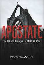 NEW Apostate: The Men Who Destroyed the Christian West by Kevin Swanson Hardcove