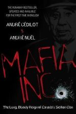 Mafia Inc : The Long, Bloody Reign of Canada's Sicilian Clan HARDCOVER
