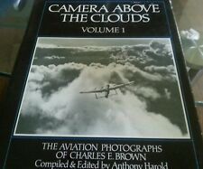 Camera Above the Clouds: v.1: Aviation Photographs of Charles E. Brown HARDCOVER