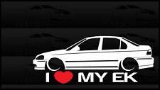 I Heart My EK Sticker Love Slammed Low JDM Civic Sedan Japan Honda Static Bagged