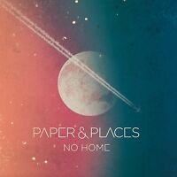 PAPER & PLACES - NO HOME  CD NEU