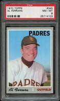1970 Topps BB Card #345 Al Ferrara San Diego Padres PSA NM-MT 8 !!