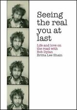 Seeing the Real You at Last: Life and Love on the Road with Bob Dylan, Shain, Br