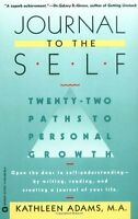 Journal to the Self: Twenty-Two Paths to Personal Growth - Open the Door to Self