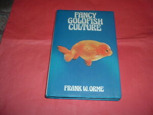 FANCY GOLDFISH CULTURE FRANK W ORME HARBACK BOOK 260 PAGES  NEW HB INC COLOUR