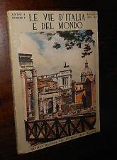 Le Vie d'Italia e del Mondo Anno I numero 8 Agosto 1933 XI  L2