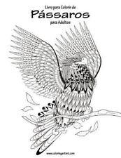 Pássaros: Livro para Colorir de Pássaros para Adultos 1 by Nick Snels (2016,...