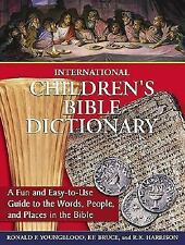 International Children's Bible Dictionary: A Fun and Easy-To-Use Guide to the Wo
