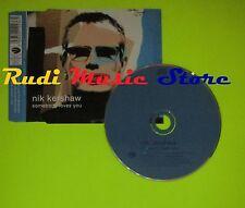 CD Singolo NIK KERSHAW Somebody loves you Ec 1999 EAGLE RECORDS  mc dvd (S7)