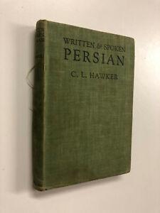 Written & Spoken Persian by C. L. Hawker - Pub: Longmans - 1941 Hardback Book