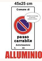CARTELLO ALLUMINIO PASSO CARRABILE CM.45x25