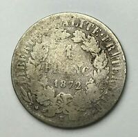 Dated : 1872 - Silver Coin - France - One Franc - 1 Franc Coin