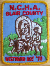 NCHA BLAIR COUNTY WESTWARD HO! National Campers & Hikers Association PATCH, 1970