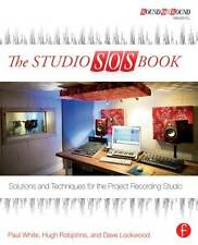 The Studio SOS Book: Solutions and Techniques for the Project Recording...
